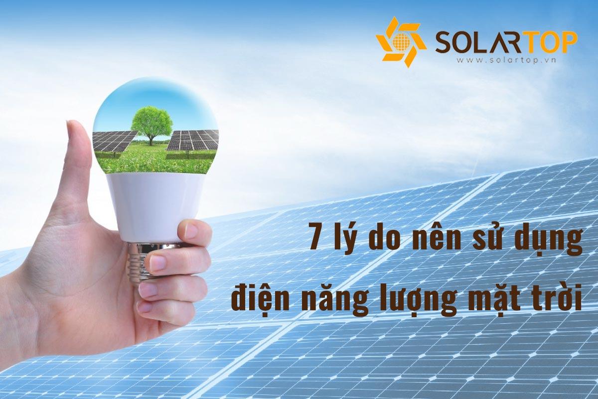 7 lý do nên sử dụng điện năng lượng mặt trời