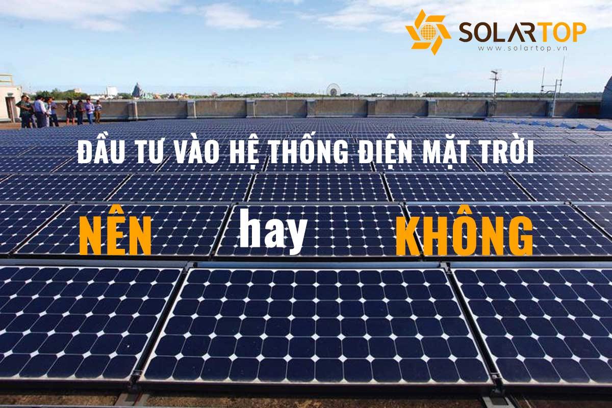 Đầu tư vào điện mặt trời có phải là ý tưởng tốt?